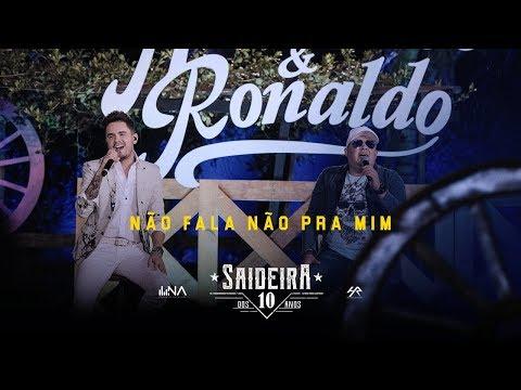 Humberto e Ronaldo - Não Fala Não Pra Mim - DVD #SaideiraDos10Anos