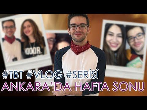 Ankara'da Bir Hafta Sonu  #TBT #Vlog #Serisi #1