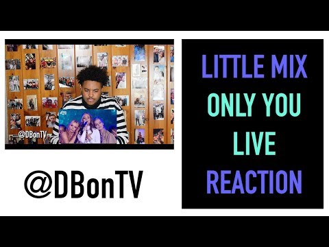 LITTLE MIX- ONLY YOU  REACTION