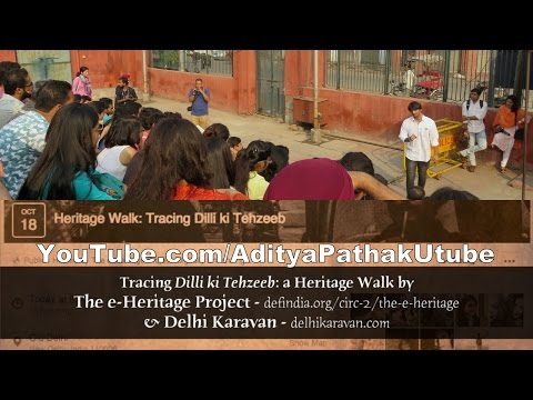 Dilli ki Tehzeeb - a Heritage Walk at Delhi 6 (by The e-Heritage Project and Delhi Karavan)