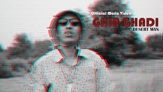 Desert Man-Ghir Ghadi (Official Video)