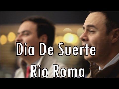 Dia de Suerte-Rio Roma