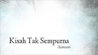 Samson - Kisah Yang Tak Sempurna (Video lirik) MP3