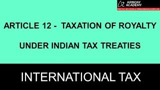 Article 12 -  Taxation of Royalty under Indian Tax Treaties - CA Final International Tax