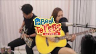 TeTEBS Di Rumah | Iusa (Josaphat Kilms & Aiu) -