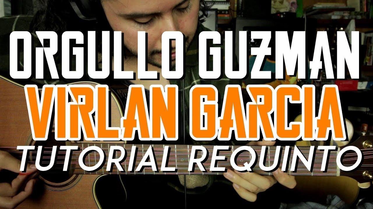 Orgullo Guzman - Virlan Garcia - Tutorial - REQUINTO - Carlos Ulises Gomez - Como tocar en Guitarra