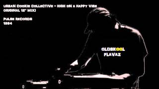 "Urban Cookie Collective - High On A Happy Vibe (Original 12"" Mix)"