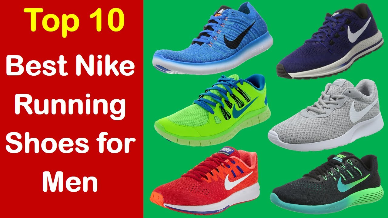 Best Nike Running Shoes 2017/2018 - Best Nike Running Shoes For Men