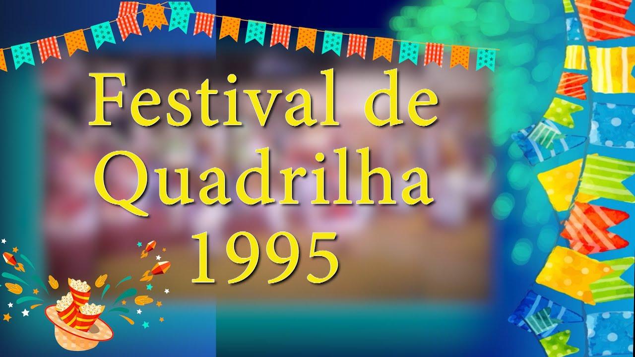 REVIVENDO O FESTIVAL DE QUADRILHA 1995 (HD)