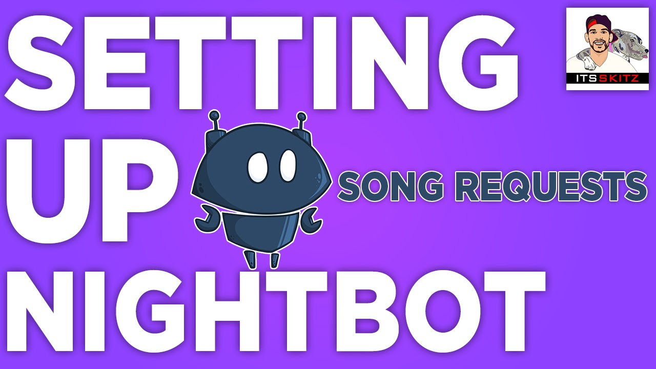 Easy Setup Nightbot W Twitch Song Request Auto Dj