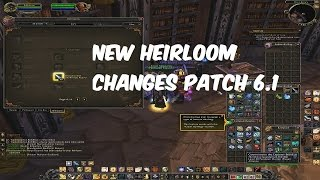 [WoW WoD] Patch 6.1 Heirlooms collection tab: Where to buy and upgrade Heirlooms.