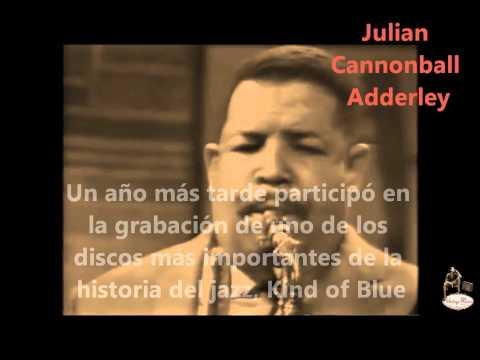 Julian Cannonball Adderley  Cannonball
