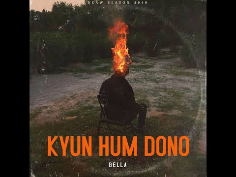 KYUN HUM DONO - M-Zee Bella × Honey | DKAW SEASON 2019 | PROD BY SIGHOST