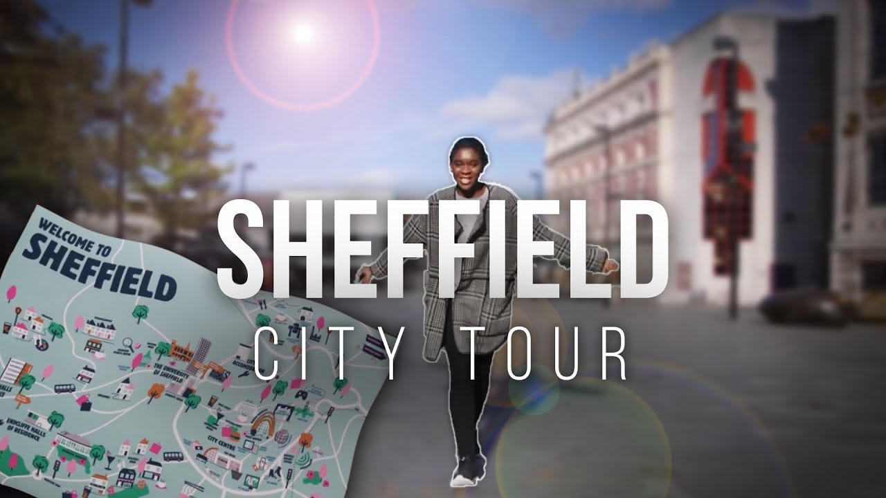 Sheffield City Tour | The University of Sheffield