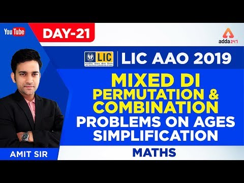 LIC AAO 2019 | Mixed Di,Permutation And Combination, Problems on Ages, Simplification | Maths