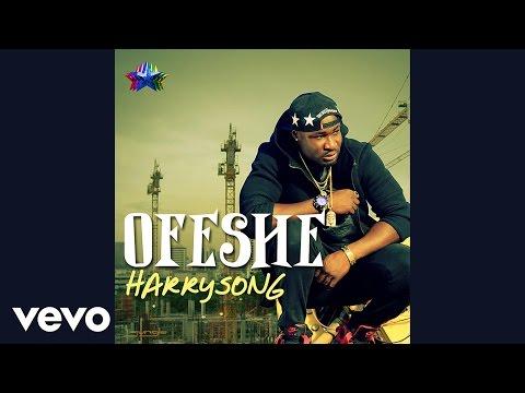 Harrysong – Ofeshe (Audio)