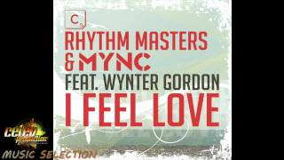 Rhythm Masters And MYNC Feat Wynter Gordon - I Feel Love (Original Mix)