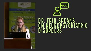 Dr. Frid: PANS/PANDAS - Unraveling Mysteries of Neuropsychiatric Disorders