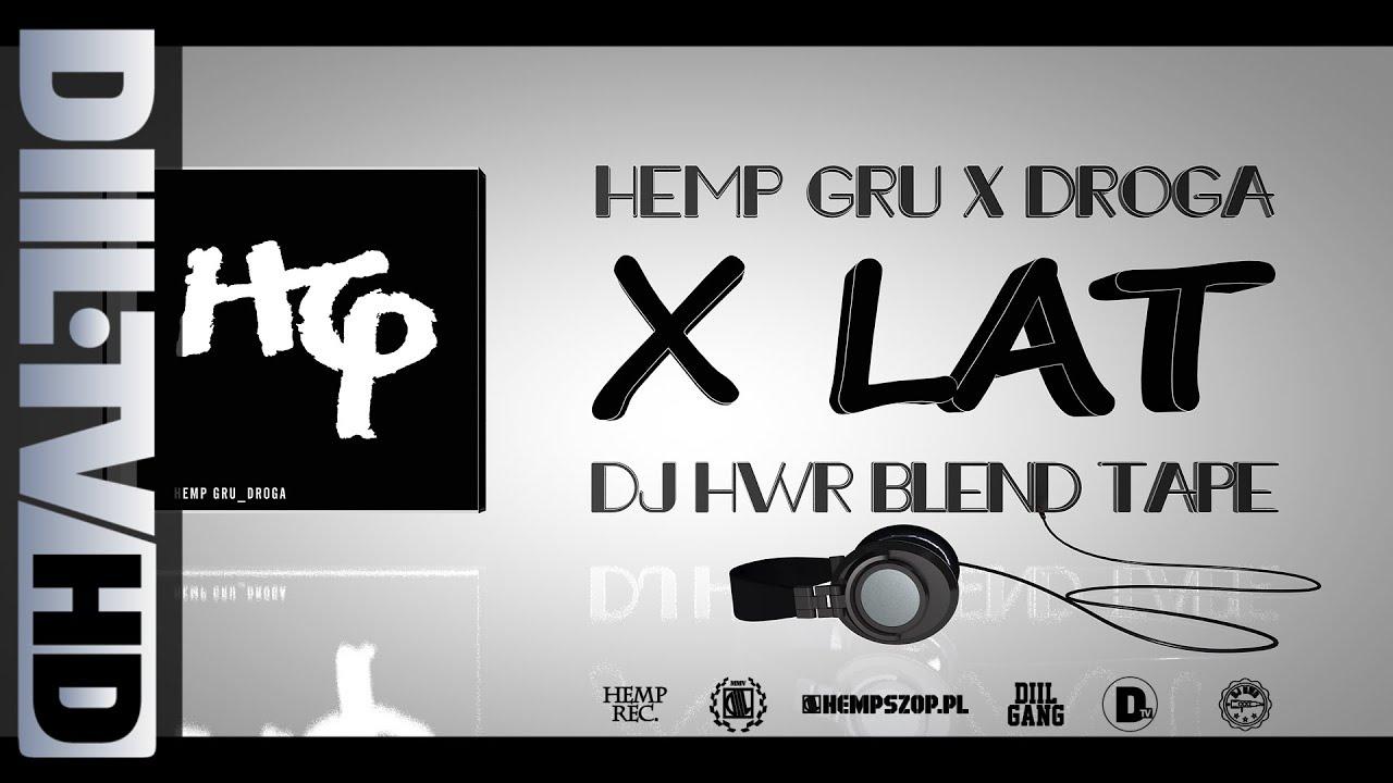 Hemp Gru x DJ HWR - HG Droga X-lecie BLENDTAPE [DIIL.TV]
