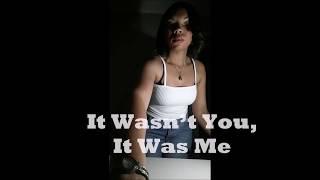 Jeanette Coron - It Wasn't You, It Was Me  (Lyrics)
