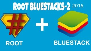 HOW TO ROOT BLUESTACKS -2 (2016)