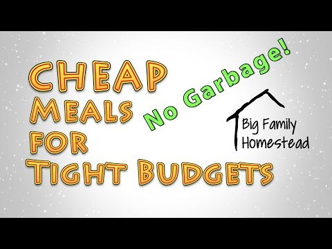 Cheap Meals For Tight Budgets No Garbage