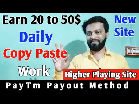 Earn 20$ To 50$ Daily Copy Paste Work Guaranteed Income   Paytm Payout Method   Higher Paying Site