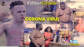 Download Fatboiz Comedy - CORONA VIRUS (FATBOIZ COMEDY)