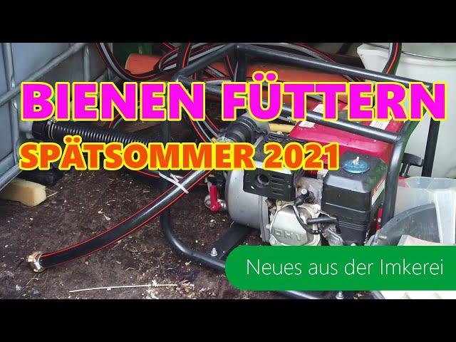 Bienen füttern | September 2021 | Imkern im  Sommer | Fütterungstechnik | Neues aus der Imkerei