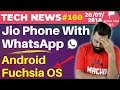 JioPhone, WhatsApp Forwards, Zenfone Max Pro 6GB, RealMe 1, Android Fuchsia,OnePlus 6 Update-TTN#160