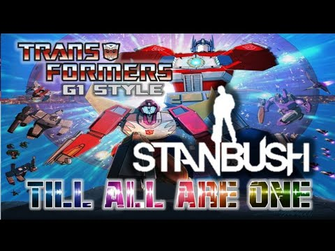 Stan Bush Transformers Till all are One G1 Style // Music