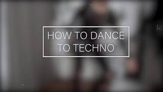 How to dance to TECHNO || Mithara Bui