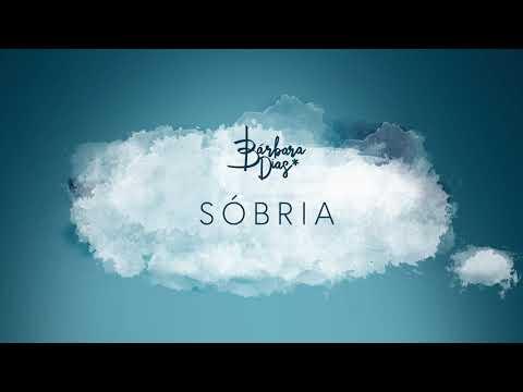 Bárbara Dias - Sóbria [Áudio Oficial]