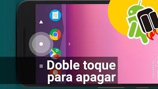 Apaga la pantalla de tu Android con un doble toque