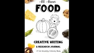 All About Food - Creative Writing Journal by Sarah Brown and Tolik Trishkin of The Thinking Tree