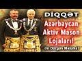 Masonlar Azərbaycanda Görünməyən Tərəfləri - Gizli Məlumatlar