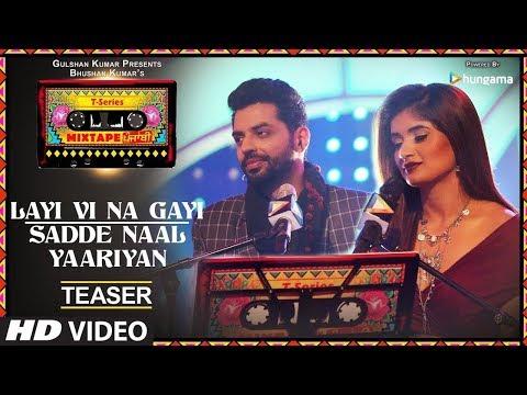 Layi Vi Na Gayi Sadde Naal Yaariyan VideoT Series Mixtape PunjabiJashan SinghShipra Goyal36