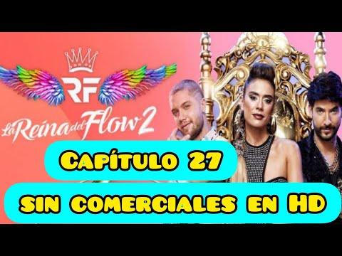 LA REYNA DEL FLOW 2 CAPITULO 27 COMPLETO SIN COMERCIALES EN HD
