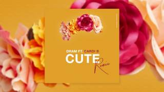 DRAM - Cute (Remix) [feat. Cardi B] (Audio)