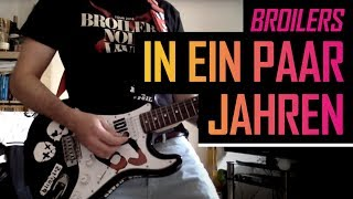 Broilers - In ein paar Jahren - Guitar Cover