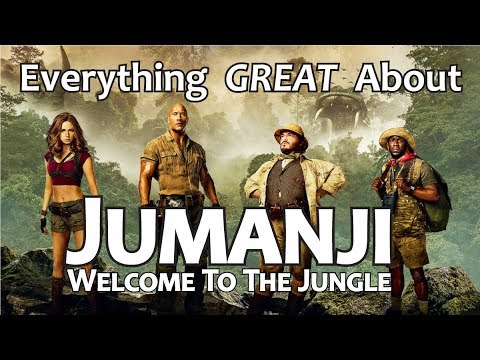 Everything GREAT About Jumanji: Welcome to the Jungle!