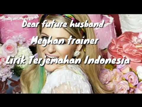 Meghan Trainer - Dear Future Husband (Lirik Terjemahan Indonesia)🎶