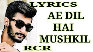 lyrics---ae-dil-hai-mushkil-rcr