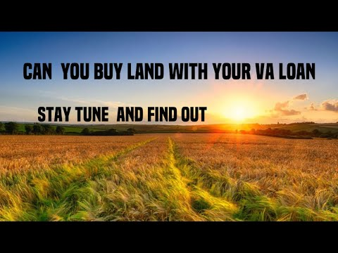 Purchasing Land With Your Home Using The VA Loan