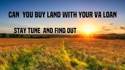 Purchasing land using your VA loan