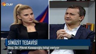 Olay Sağlık - Doç. Dr. Fikret Kasapoğlu - Sinüzit Tedavisi - 12-12-2018
