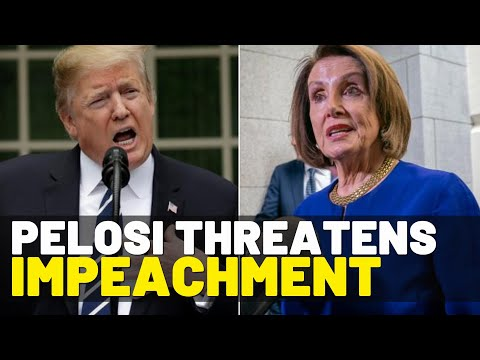Nancy Pelosi Threatens Another Impeachment of Donald Trump 'Arrows in Our Quiver'