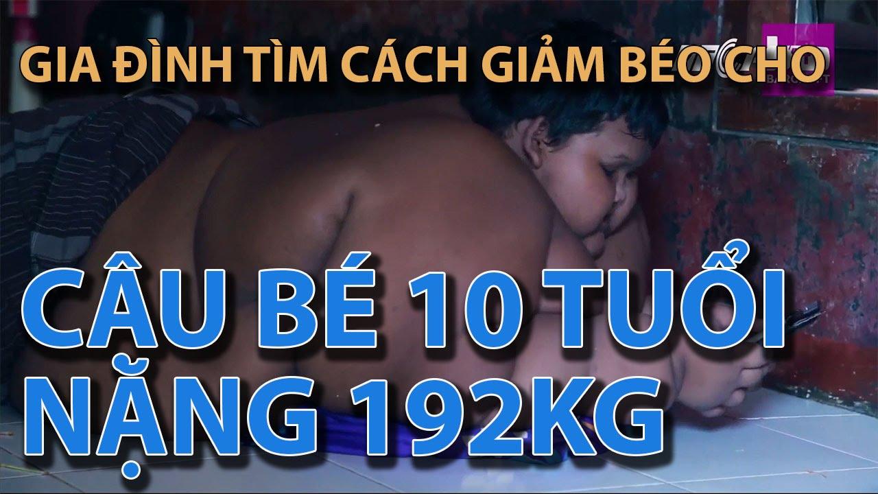 (VTC14)_Gia đình tìm cách giảm béo cho cậu bé 10 tuổi nặng 192kg