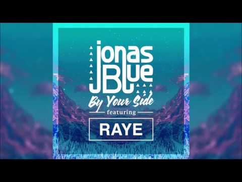 JONAS BLUE Feat. RAYE - By Your Side (Original Radio Edit) HQ