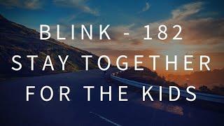 Blink-182 - Together For The Kids || Lyrics || ( Lirik Dan Terjemahan Indonesia )